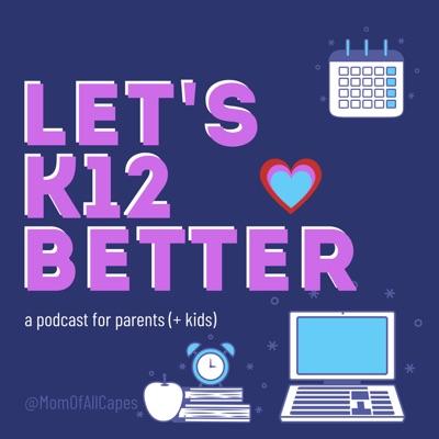 Let's K12 Better