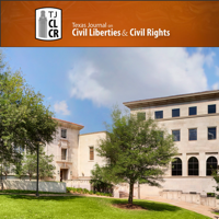 Texas Journal on Civil Liberties & Civil Rights podcast