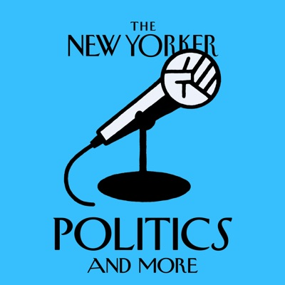 The New Yorker: Politics and More:WNYC Studios and The New Yorker