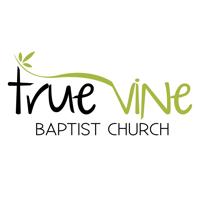 True Vine Baptist Church podcast