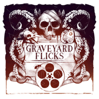 Graveyard Flicks - A Horror Movie Review Podcast podcast