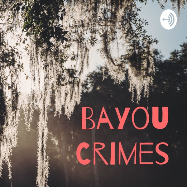 Bayou Crimes