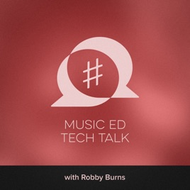Music Ed Tech Talk: Tech We're Using, featuring Friends