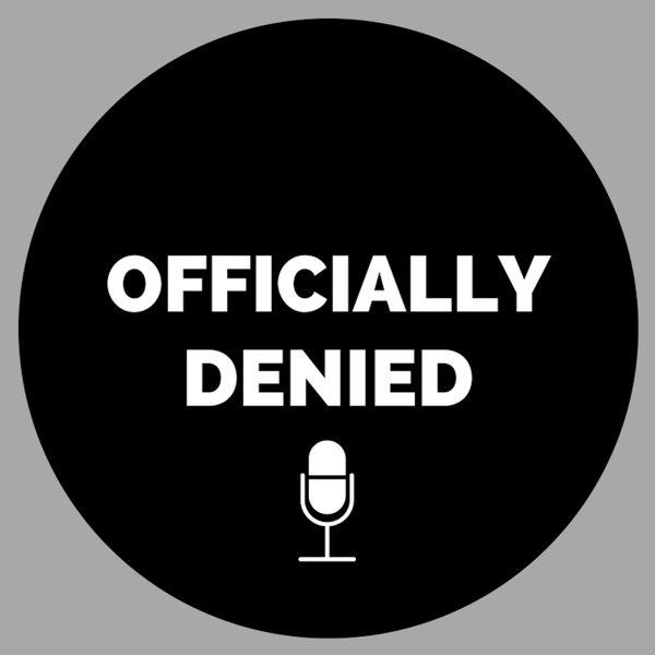 Officially Denied Podcast: Politics and Current Affairs