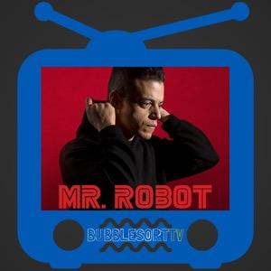 BubbleSort TV: Mr Robot