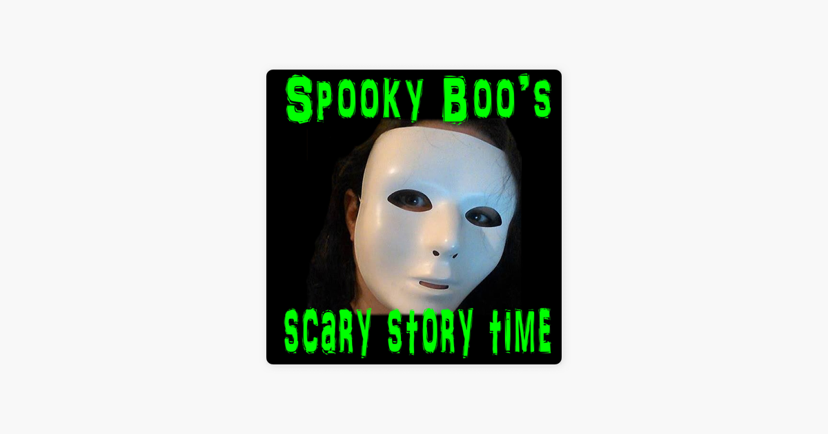 Spooky Boo's Scary Story Time on Apple Podcasts