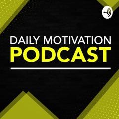 Daily Motivation Podcast