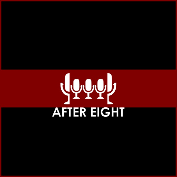 After Eight Podcast