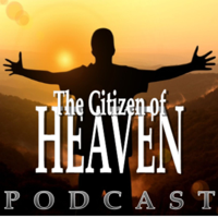 Citizen of Heaven podcast