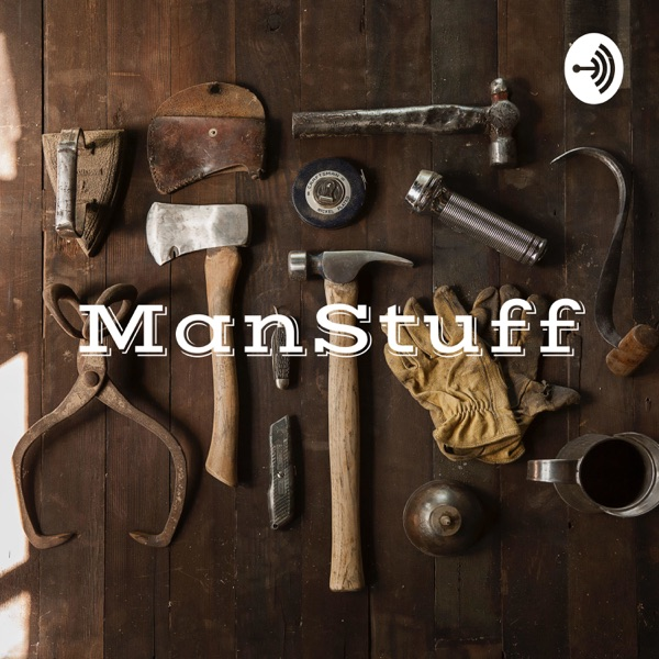 ManStuff - How to be a Man in the 21st century.