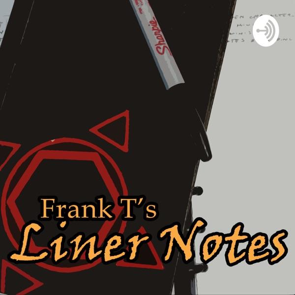 Frank T's Liner Notes