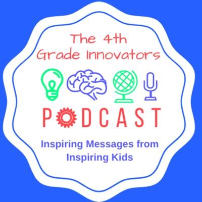 The 4th Grade Innovators Podcast