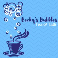 Becky's Bubbles - Tea & Talk Podcast podcast