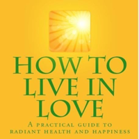 Alexander Bell - How To Live in Love podcast