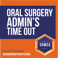 Oral Surgery Admin's Time Out: Practice Management Success Tips podcast