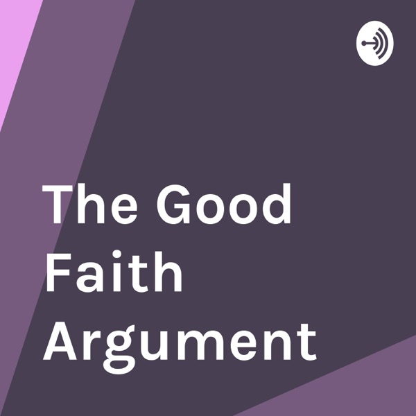 The Good Faith Argument