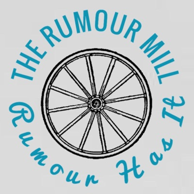 The Rumour Mill:The Rumour Mill