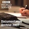 The Documentary Podcast: Archive 2007