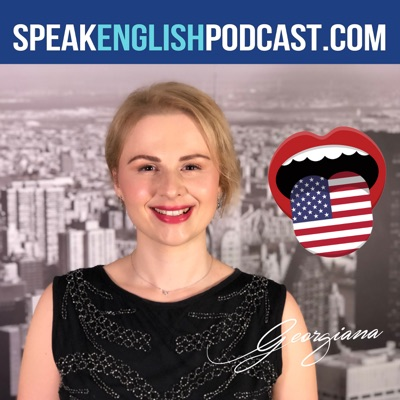 Speak English Now Podcast: Learn English | Speak English without grammar.:Georgiana