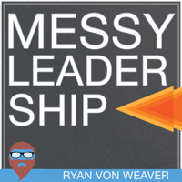 Messy Leadership Podcast podcast