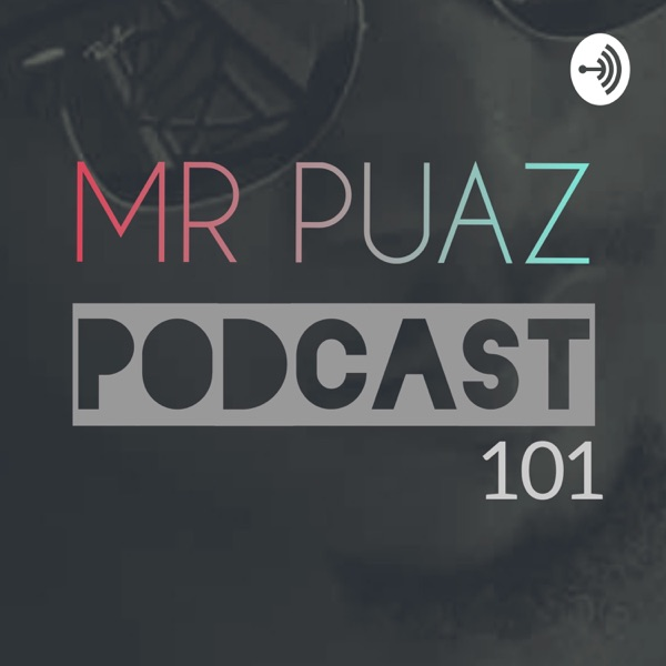 Mr Puaz Podcast