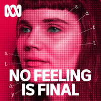 Podcast cover art for No Feeling Is Final