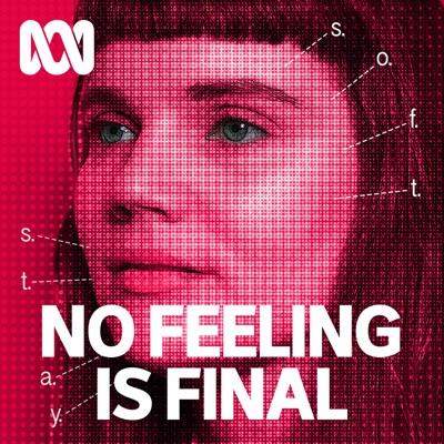 No Feeling Is Final:ABC Radio
