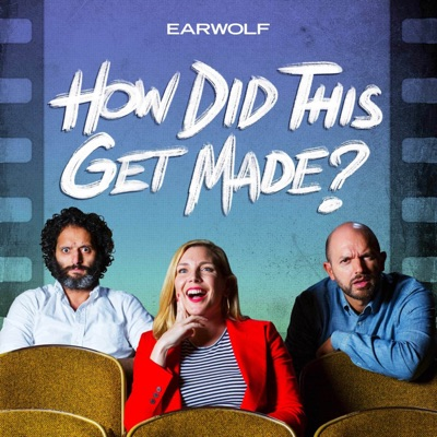 How Did This Get Made?:Earwolf and Paul Scheer, June Diane Raphael, Jason Mantzoukas