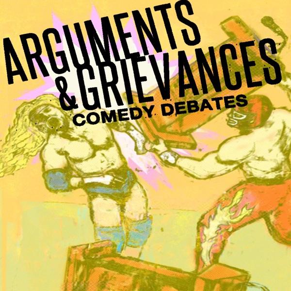 Arguments & Grievances