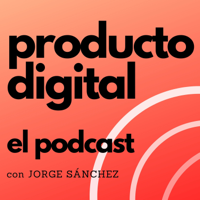 Producto Digital podcast