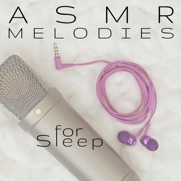 ASMR Melodies for Sleep