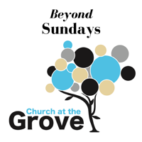 Church at the Grove - Beyond Sunday podcast