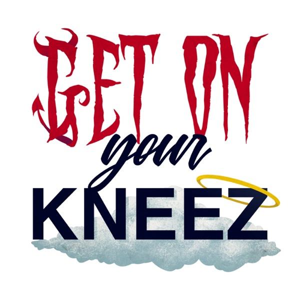 Get On Your Kneez