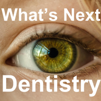 What's Next Dentistry podcast