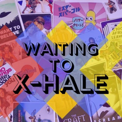 Waiting to X-hale