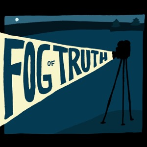 The Fog of Truth: Exploring the Beautiful Mysteries of Nonfiction Filmmaking