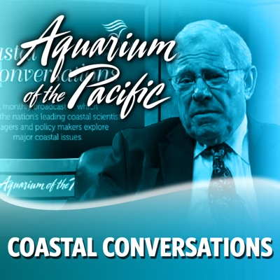 Coastal Conversations:aquarium of the pacific