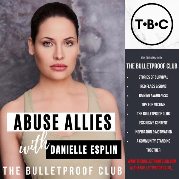 Abuse Allies with Danielle Esplin | The Bulletproof Club