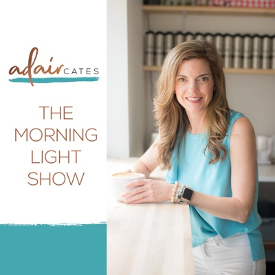 The Morning Light Show with Adair Cates