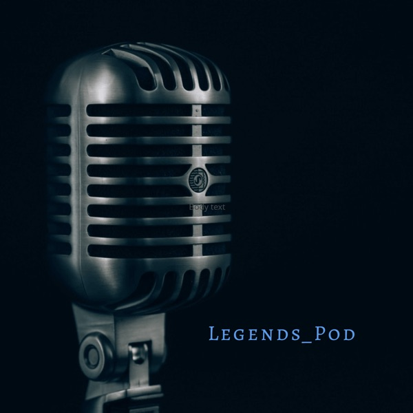 Legends_Pod