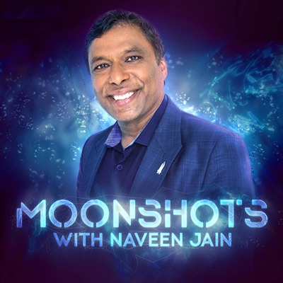 Moonshots with Naveen Jain