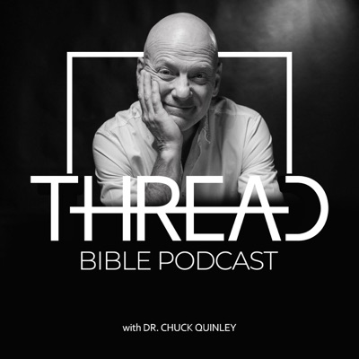 Thread Bible Podcast with Chuck Quinley