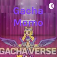 Gacha Momo podcast