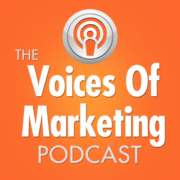 The Voices Of Marketing Podcast: Online Marketing | Blogging | Social Media