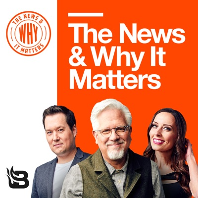 The News & Why It Matters:Blaze Podcast Network