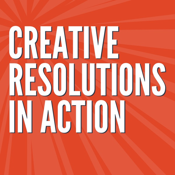 Creative Resolutions In Action