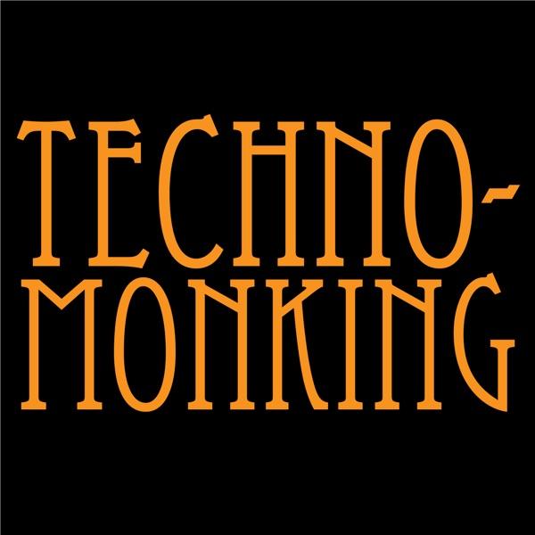 Techno-Monking