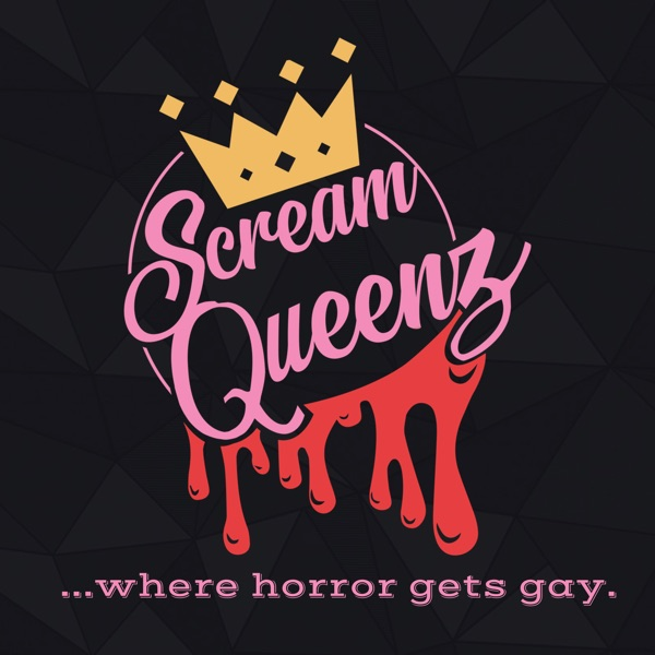 ScreamQueenz: Where Horror Gets GAY! podcast show image