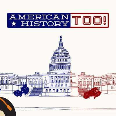 American History Too!:Recorded History Podcast Network