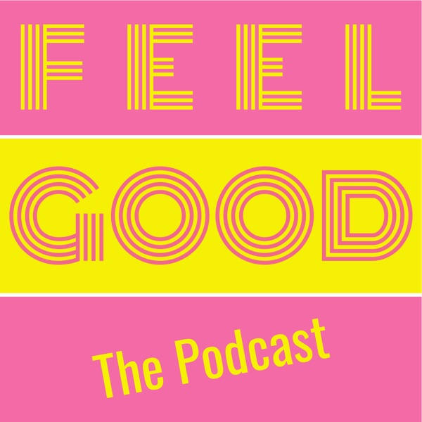 FEEL GOOD The Podcast Hosted by Malika Lee